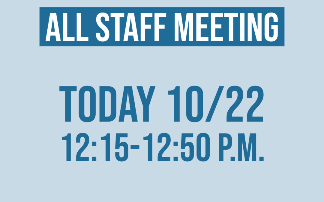 Manet All Staff Meeting, Thursday, Oct. 22, 12:-15 -12:50 p.m.
