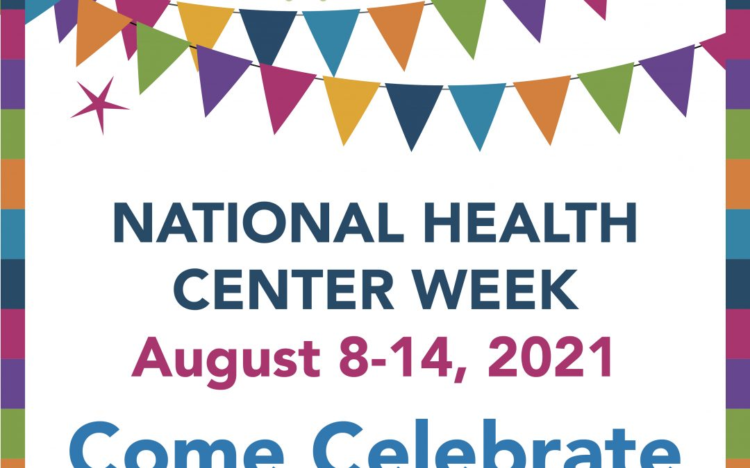 Celebrate National Health Center Week!